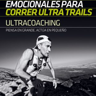 Ultracoaching. Herramientas emocionales para correr ultra trails, por David Roncero